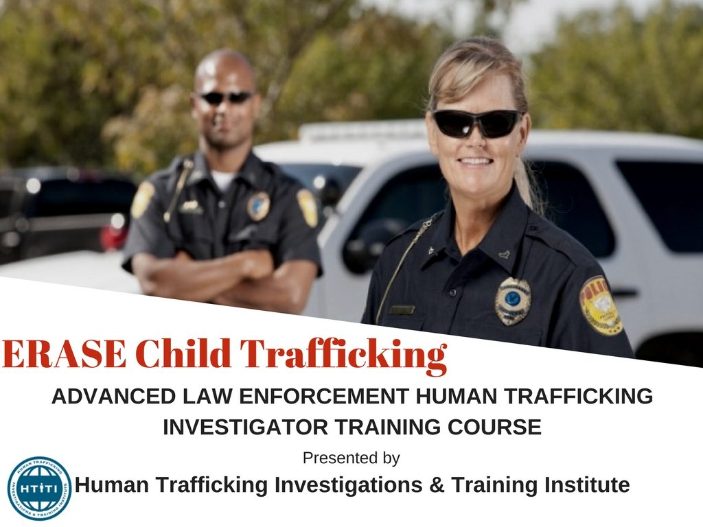 Erase Child Trafficking Law Enforcement Human Trafficking Investigations Course