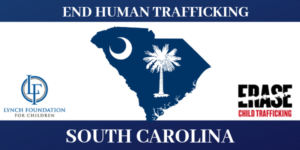 ERASE Child Trafficking Collaborates with Anti-Human Trafficking NGO in South Carolina to End Human Trafficking